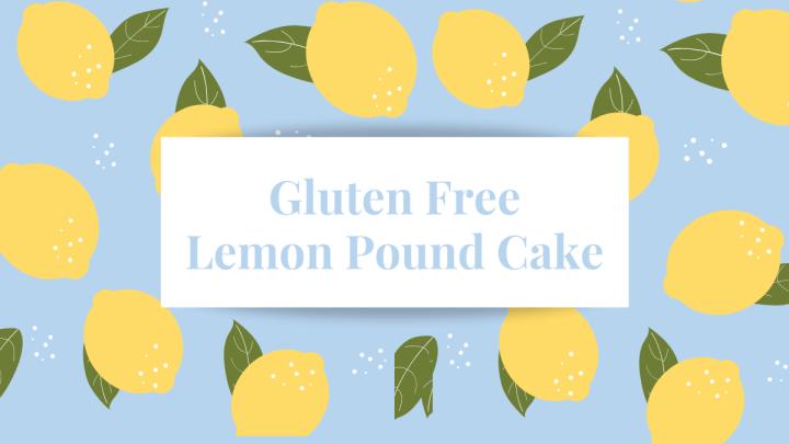 Gluten Free Lemon Pound Cake Recipe