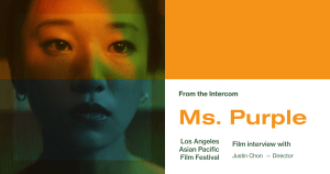 LAAPFF Interview: Director Justin Chon on 'Ms. Purple'