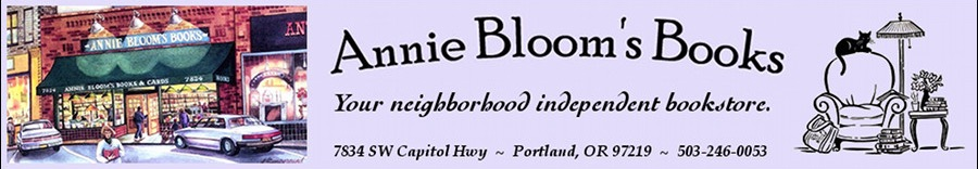 Indie Spotlight: Annie Bloom's Books, Portland OR