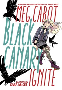 Cover image for Black Canary Ignite. Courtesy of DC Entertainment.