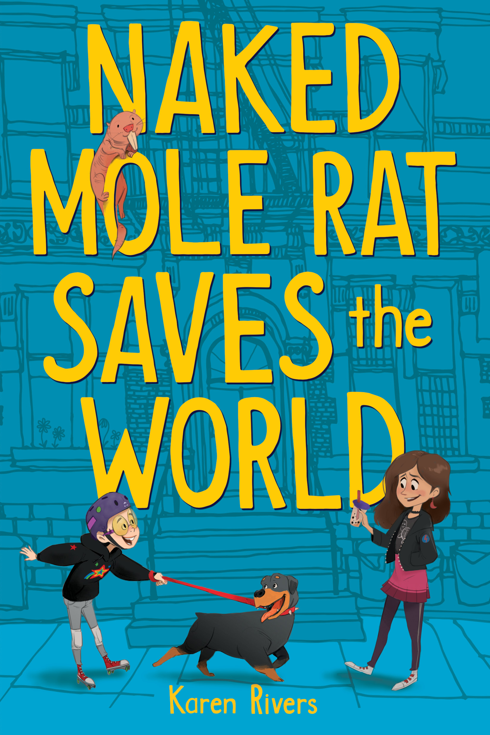 Naked Mole Rat Saves the World by Karen Rivers