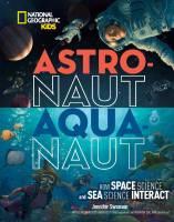 Astronaut Aquanaut book by Jennifer Swanson