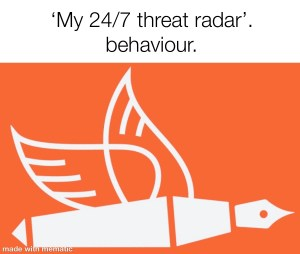 my 24/7 threat radar behaviour red flag behaviour changes from the pen of