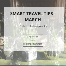 Smart travel tips: what to book in March, where to go and where to avoid plus info about new hotel openings in Europe
