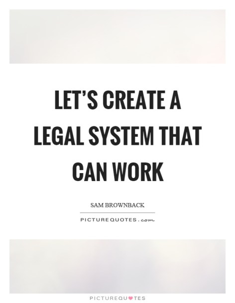 lets-create-a-legal-system-that-can-work-quote-1