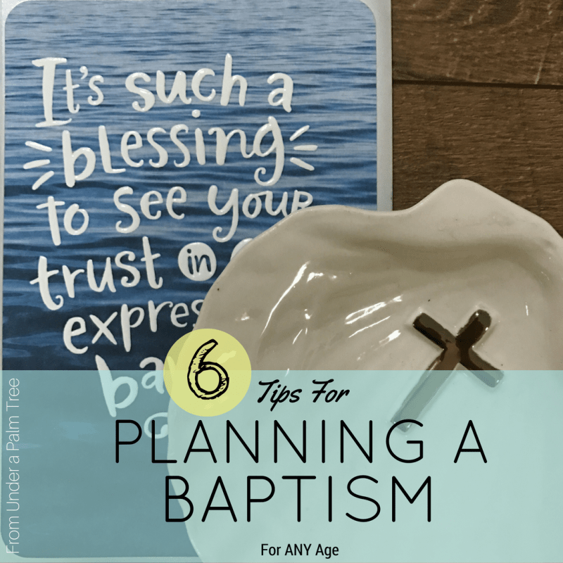6 Tips for Planning a Baptism by From Under a Palm Tree