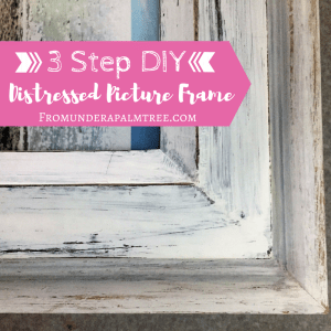 3 Step DIY Distressed Picture Frame