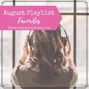 August Playlist Favorites