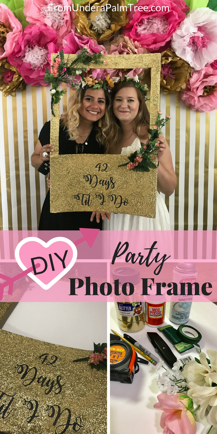 DIY Party Photo Frame | How to make a photo frame | DIY | DIY photo frame | party photo frame | bridal shower photo frame | baby shower photo frame | shower photo prop | Bridal Shower | Spring Photo frame prop | gold glitter | floral |