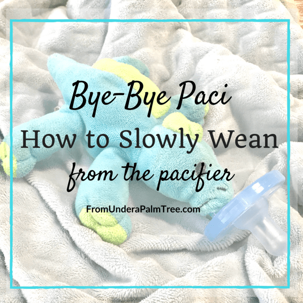 Bye Bye Paci | bye bye paci, | binky weaning | how to wean from the binky | how to wean from the paci | how to wean from the pacifier | how do I wean my toddler from their pacifier | how to get rid of the pacifier | pacifier weaning | quit the pacifier | quit the binky | quit the paci | how to stop using the pacifier slowly | how to stop using the pacifier | Baby weaning | how to eliminate pacifier use | eliminate pacifier |