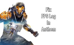 Anthem Performance Guide – Fix Lag, FPS Drops, Bugs and