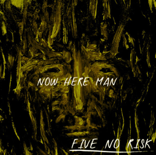 five no risk now here man ジャケット画像
