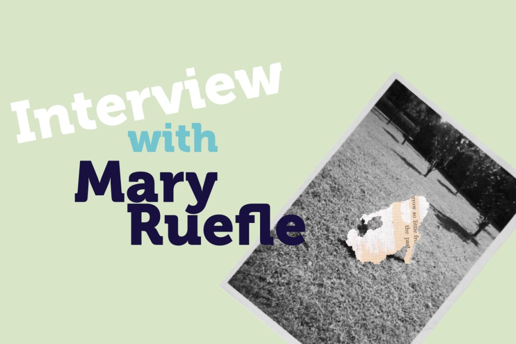 Interview with Mary Ruefle