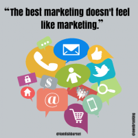 best-marketing-doesnt-feel-marketing-624x624