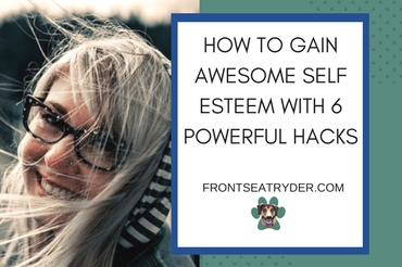 How to Gain Awesome Self Esteem with 6 Powerful Hacks