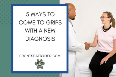 5 Ways to Come to Grips with a New Diagnosis