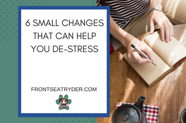 6 Small Changes That Can Help You De-Stress