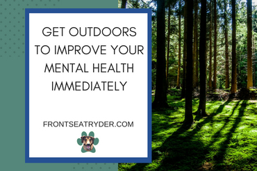 Get Outdoors To Improve Your Mental Health Immediately