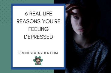 6 Real Life Reasons You're Feeling Depressed