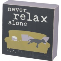Never Relax Alone – Box Sign