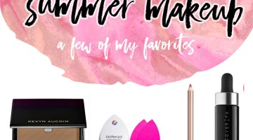 Summer Makeup Essentials My Favorite Beauty Products for summer