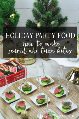 Hosting a Holiday Dinner That's Simple and Fabulous Seared Ahi Tuna Bites Appetizer