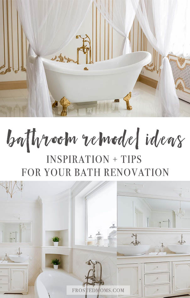 Bathroom Remodeling Ideas and Inspiration + Tips to read before you start your next home remodel project via frostedmoms