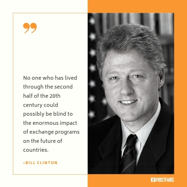 study abroad quotes by Bill Clinton about impact of exchange programs