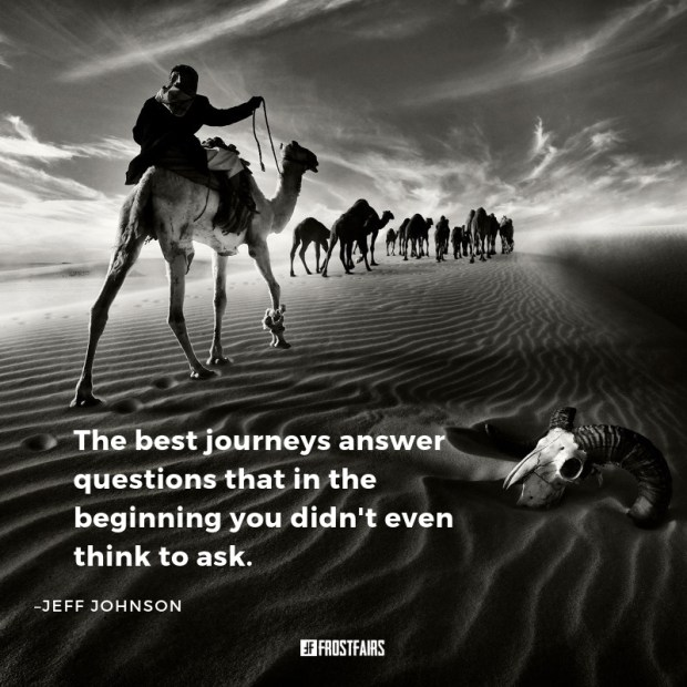 "Quote by Jeff Johnson: ""The best journeys answer questions that ..."""