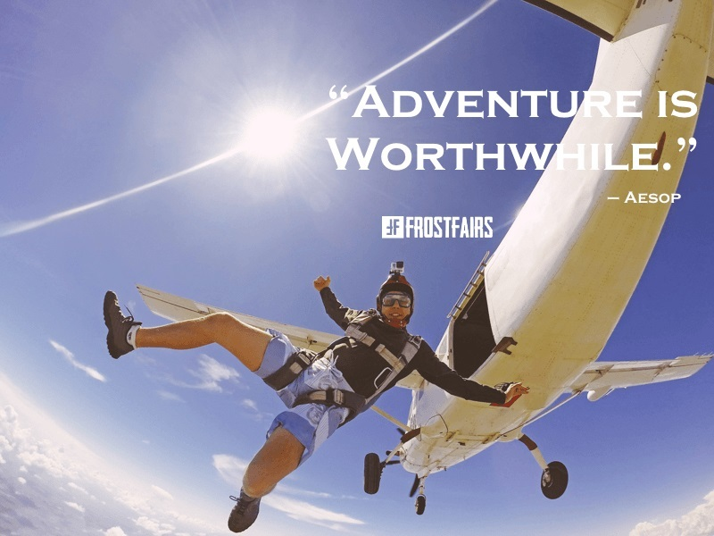 "Quote by Aesop: ""Adventure is worthwhile."""