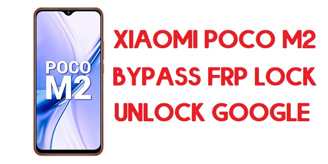 How to Xiaomi Poco M2 FRP Bypass | Unlock Google Verification (MIUI 12)