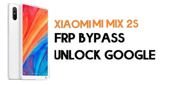 Xiaomi Mi Mix 2S FRP Bypass   Unlock Google Verification (MIUI 12)