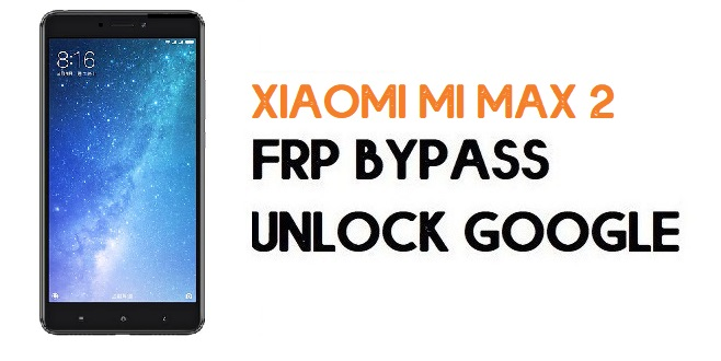 Xiaomi Mi Max 2 FRP Bypass | Unlock Google Verification (MIUI 11)