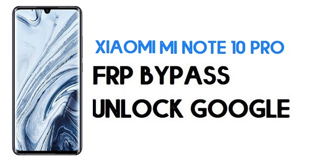 Xiaomi Mi Note 10 Pro FRP Bypass | Unlock Google Verification (MIUI 12)