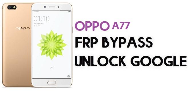 Oppo A77 (CPH1715) FRP Bypass (Unlock Google) Android 7.1| Code