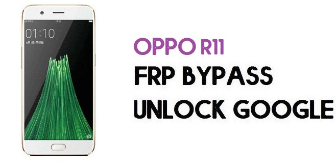 Oppo R11 FRP Bypass (Unlock Google) Android 7.1| Emergency Code