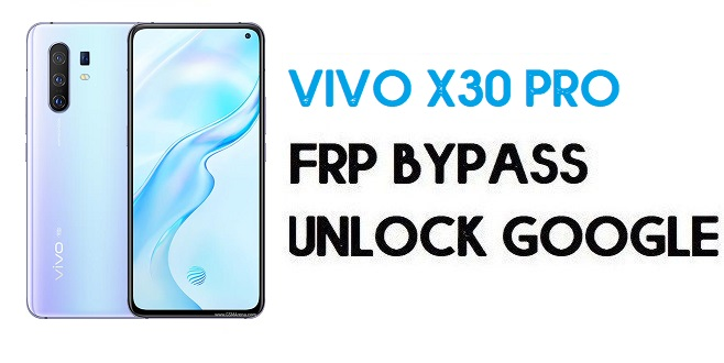 Vivo X30 Pro FRP Bypass-How To Unlock Google Account | Android 9.0
