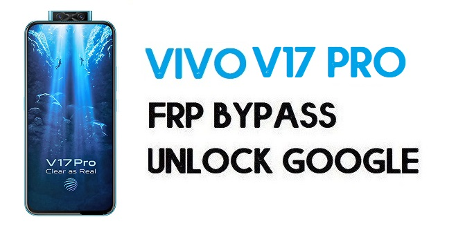 Vivo V17 Pro FRP Bypass – How To Unlock Google Account | Without PC