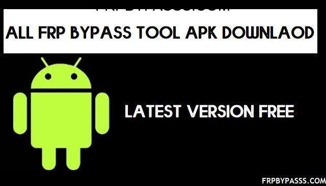Download FRP Tools - New FRP Bypass Tool APK (Latest 2020)