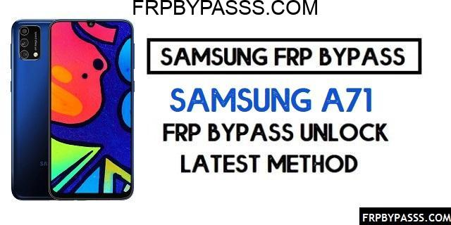 Samsung A71 (SM-A715F) FRP Bypass File (Unlock Google Account)-Latest