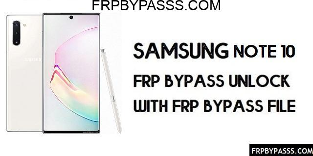 Samsung Note 10 (SM-N970F/U/W/N) FRP Bypass | FRP File (Unlock Google Account)