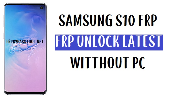 Samsung S10 FRP Bypass -Unlock Google Account (SM-G973) Android 10