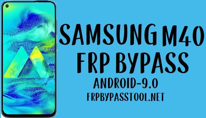 Samsung M40 FRP Bypass -Unlock Google Account (SM-M405) Android 9.0