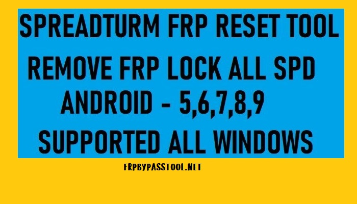 SPD FRP TOOL 2020 – Latest Spreadturm FRP Unlock Tool Download