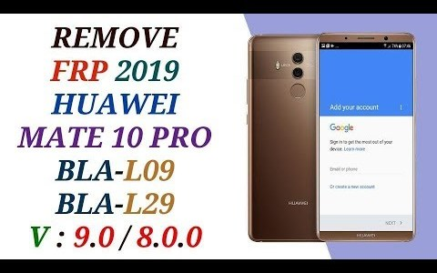 remove frp huawei mate 10 pro bypass all version without pc free