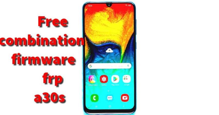Free Rom Combination - Firmware Samsung a30s a307 Remove Frp 1