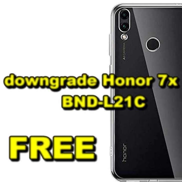 downgrade Honor 7x BND-L21C