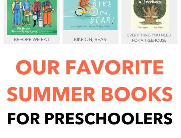 summer books for preschoolers, books about gardening, being outside, bugs, ice cream!, the beach, biking, harvest food