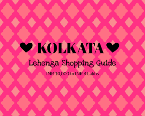 Kolkata Lehenga Shopping Guide