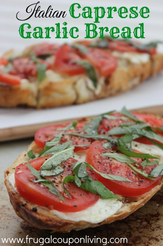 Italian-Caprese-Garlic-Bread-Recipe-frugal-coupon-living
